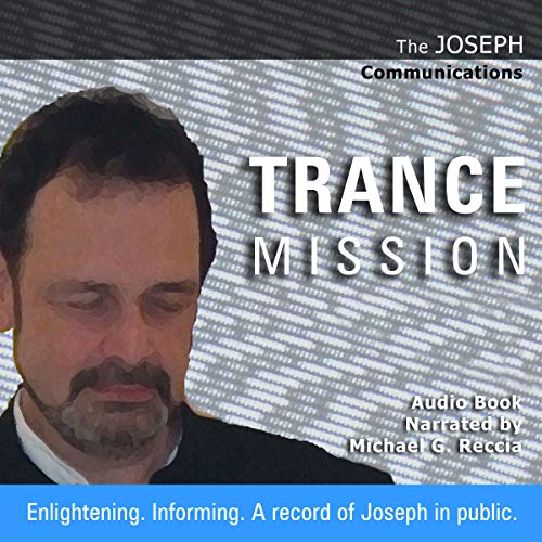 The Joseph Communications: Trance Mission audiobook cover art