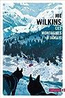 Ces montagnes à jamais par Wilkins