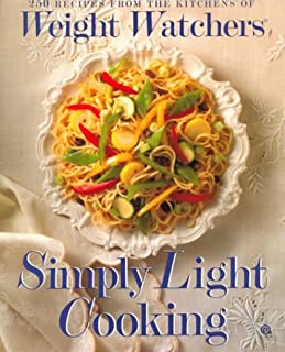 Weight Watchers Simply Light Cooking: 250 Recipes from the Kitchens of Weight Watchers