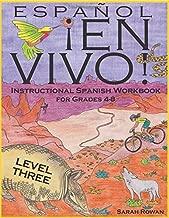 Español En Vivo Level 3: Instructional Spanish Workbook for Grades 4-8 (Español En Vivo Instructional Workbooks) (Volume 3)