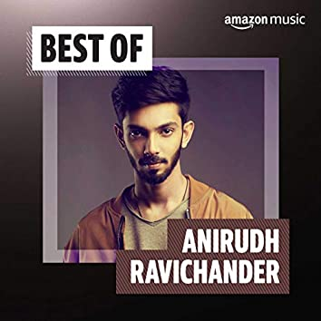 Best of Anirudh Ravichander
