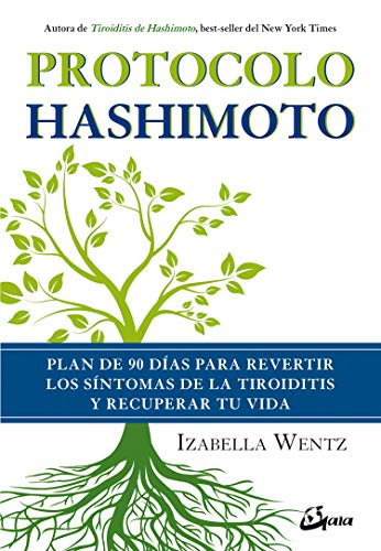 Protocolo Hashimoto. Plan de 90 días para revertir los síntomas de la tiroiditis y recuperar tu vida (Salud natural)