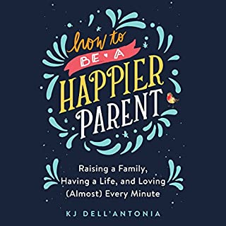 How to be a Happier Parent cover art