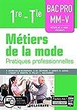 Métiers de la mode 1re, Tle Bac Pro MM-V (2019) - Pochette élève: Pratiques professionnelles (2019)