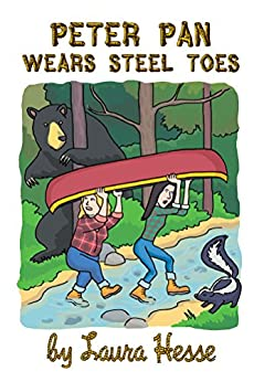 Peter Pan Wears Steel Toes (funny real life adventure of life in the bush for all ages) by [Laura Hesse]