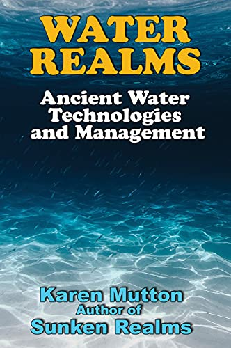 Water Realms: Ancient Water Technologies and Management