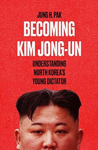 Pak, J: Becoming Kim Jong Un