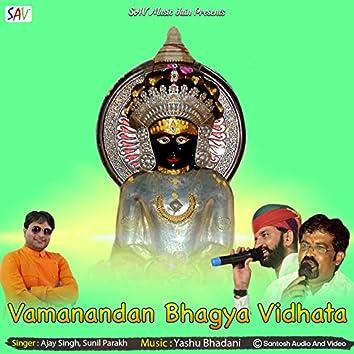 Vamanandan Bhagya Vidhata