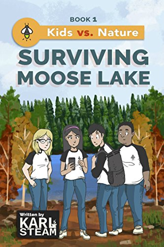 Surviving Moose Lake: Wilderness Survival Book - Outdoor Adventure Stories - A Chapter Book Series for Boys and Girls who Love the Outdoors (Kids vs. Nature 1) by [Karl Steam, Joshua Lagman]