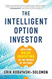 The Intelligent Option Investor: Applying Value Investing to the World