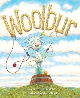 Woolbur by [Leslie Helakoski, Lee Harper]