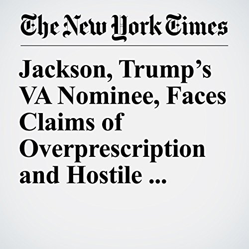 Jackson, Trump's VA Nominee, Faces Claims of Overprescription and Hostile Work Environment copertina