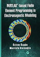 MATLAB-based Finite Element Programming in Electromagnetic Modeling