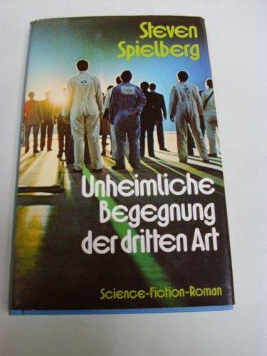 Unheimliche Begegnung der dritten Art : Science-Fiction-Roman.