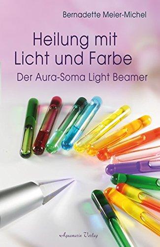 Heilung mit Licht und Farbe: Der Aura-Soma Light-Beamer