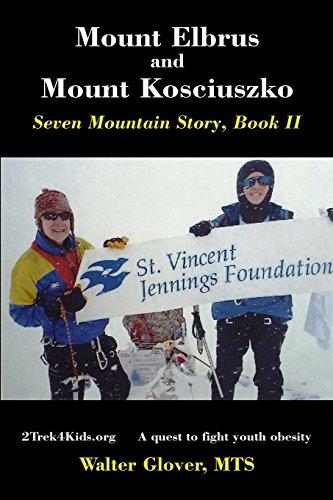 Mount Elbrus and Mount Kosciuszko: Seven Mountain Story, Book II (Seven Mountain Stories, Band 2)