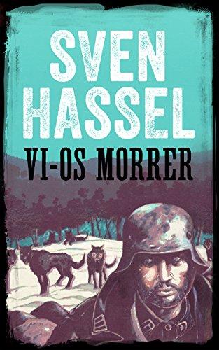 Vi-Os Morrer: Edição em português (Série guerra Sven Hassel) (Portuguese Edition)