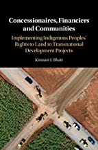 Concessionaires, Financiers and Communities: Implementing Indigenous Peoples' Rights to Land in Transnational Development Projects (English Edition)