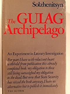 THE GULAG ARCHIPELAGO: 1918-1956 An Experiment in Literary Investigation I-II.