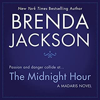 The Midnight Hour                   By:                                                                                                                                 Brenda Jackson                               Narrated by:                                                                                                                                 Pete Ohms                      Length: 9 hrs and 13 mins     106 ratings     Overall 4.8