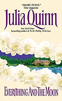 Everything and the Moon (Lyndon Sisters Book 1) by [Julia Quinn]