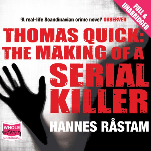 Thomas Quick: The Making of a Serial Killer audiobook cover art