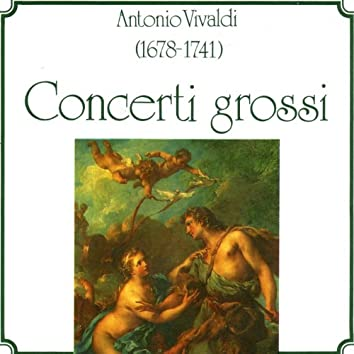 Antonio Vivaldi: Concerti Grossi