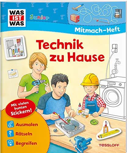 WAS IST WAS Junior Mitmach-Heft Technik zu Hause: Spiele, Rätsel, Sticker (WAS IST WAS Junior Mitmach-Hefte)