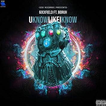 Uknowlikeiknow (feat. Boruh)