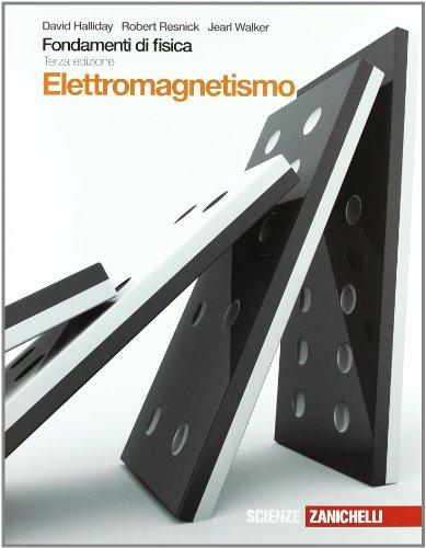 Fondamenti di fisica. Elettromagnetismo. Con espansione online