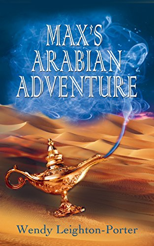 Book: Max's Arabian Adventure (Shadows from the Past Book 8) by Wendy Leighton-Porter