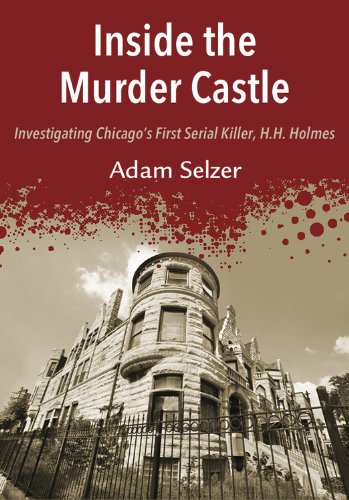 Inside The Murder Castle Investigating Chicago S First Serial