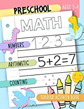 Preschool Math: Numbers, Arithmetic, Counting: Toddler Activity Book Ages 2-4: A Practice Workbook for Children to Learn S...