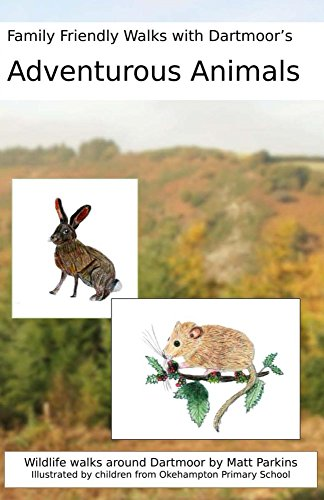 Adventurous Animals: Family Friendly Walks with Dartmoor's Adventurous Animals (English Edition)