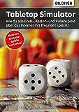 Tabletop Simulator: Wie du alle Brett-, Karten- und Rollenspiele über das Internet mit Freunden spielst! (German Edition)