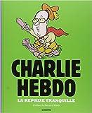 La Reprise Tranquille, Charlie Hebdo, l'Annee 2014 en Dessins de Charlie Hebdo ,Bernard Maris (préfacier) ( 16 octobre 2014 ) - LES ECHAPPES (16 octobre 2014) - 16/10/2014