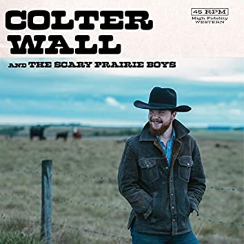 Colter Wall & The Scary Prairie Boys