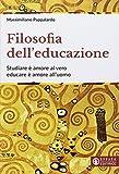 Filosofia dell'educazione: Studiare è amore al vero educare è amore all'uomo