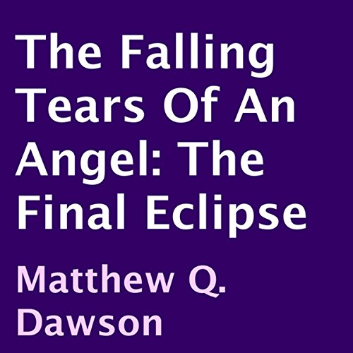 The Falling Tears of an Angel audiobook cover art