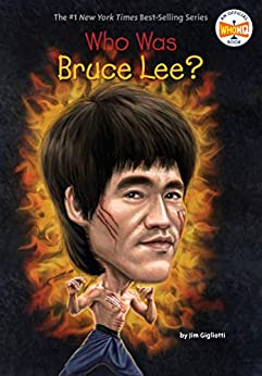Who Was Bruce Lee? (Who Was?) by [Jim Gigliotti, Who HQ, John Hinderliter]