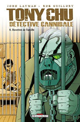 Tony Chu, Détective Cannibale T08 : Recettes de famille (Tony Chu Détective Cannibale t. 8)
