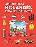 Aprendiendo holandés para principiantes: Primeras palabras para todos (Aprende el idioma holandés para niños y adultos, Aprendizaje de holandés, Aprender holandes basico, cómo aprender holandés)