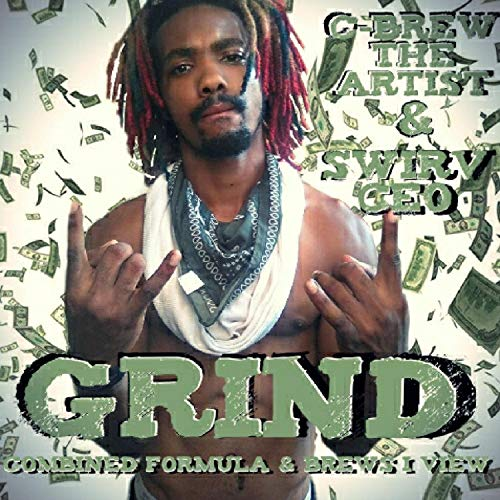 G.R.I.N.D (feat. Swirv CEO) [Explicit]