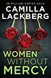 Women Without Mercy: An exciting new psychological thriller novella from a bestselling author perfect for binge-reading in one sitting! (English Edition)