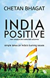 India Positive: New Essays and Selected Columns