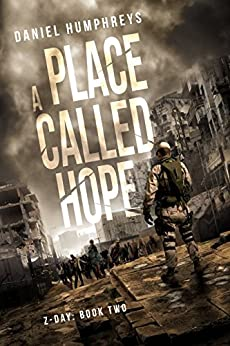 A Place Called Hope (Z-Day Book 2) by [Daniel Humphreys]