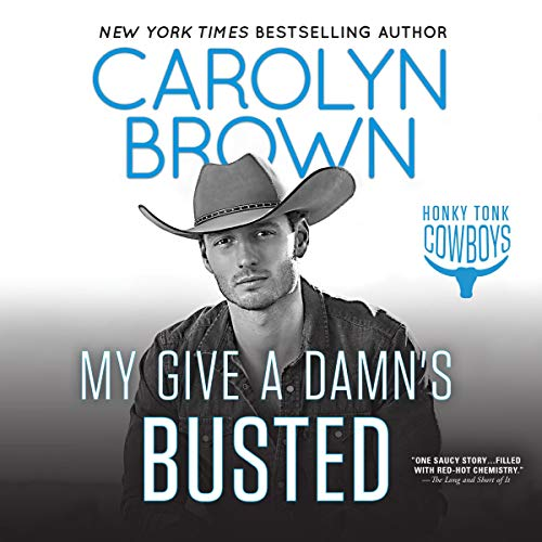 My Give a Damn's Busted Audiobook By Carolyn Brown cover art