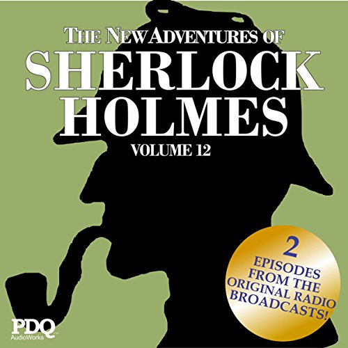The New Adventures of Sherlock Holmes (The Golden Age of Old Time Radio Shows, Vol. 12) cover art