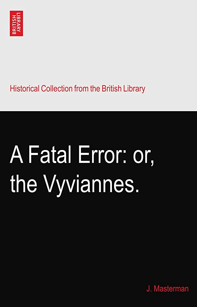 平日悲劇的な横向きA Fatal Error: or, the Vyviannes.