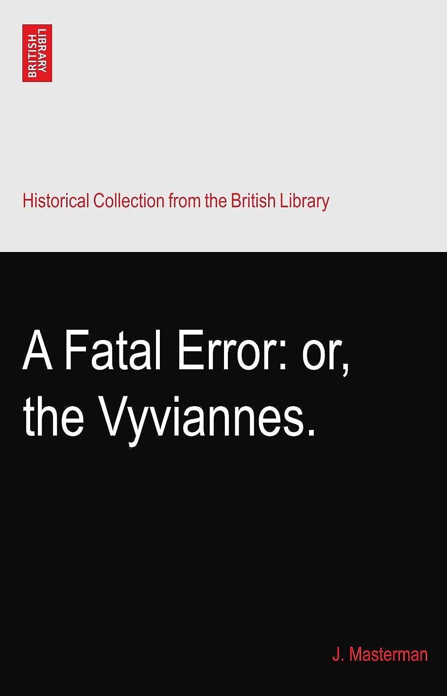 ブランドイヤホンストローA Fatal Error: or, the Vyviannes.